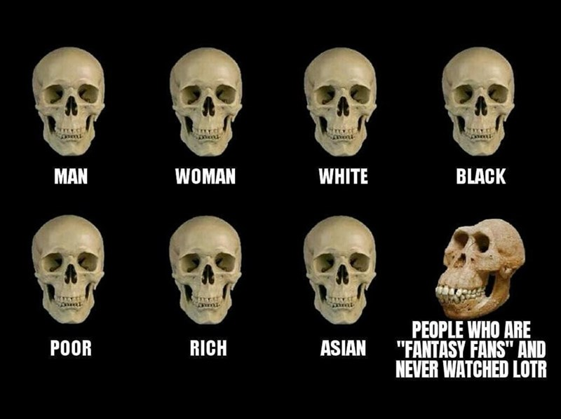 """Skull - MAN WOMAN WHITE BLACK PEOPLE WHO ARE """"FANTASY FANS"""" AND NEVER WATCHED LOTR POOR RICH ASIAN"""