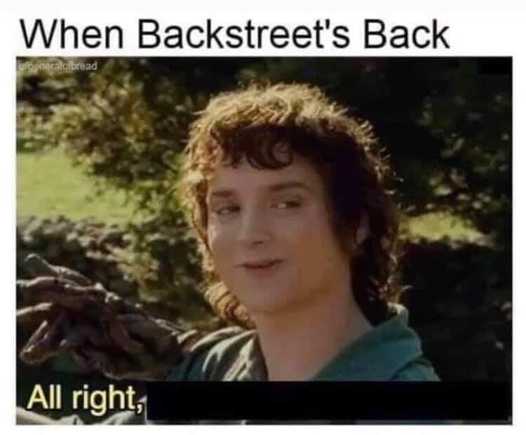 Hair - When Backstreet's Back All right,
