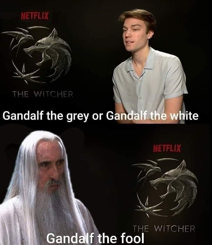 Chin - NETFLIX THE WITCHER Gandalf the grey or Gandalf the white NETFLIX THE WITCHER Gandalf the fool