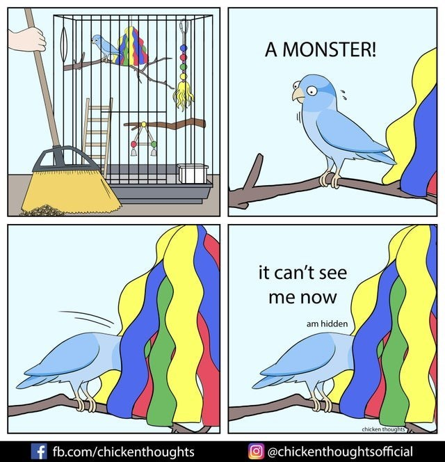 Bird - Bird - A MONSTER! it can't see me now am hidden chicken thoughts f fb.com/chickenthoughts O@chickenthoughtsofficial