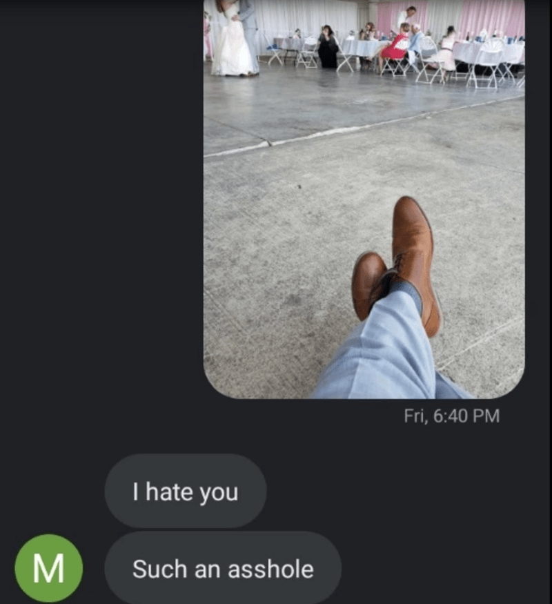 Text - Fri, 6:40 PM I hate you M Such an asshole