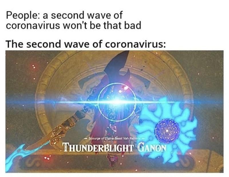 Text - People: a second wave of coronavirus won't be that bad The second wave of coronavirus: Scourge of Disine Beast Vah Naboris THUNDERBLIGHT GANON