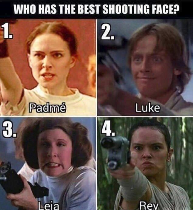 Facial expression - WHO HAS THE BEST SHOOTING FACE? 1. 2. 721 Padmé Luke 3. 4. Leia Rey