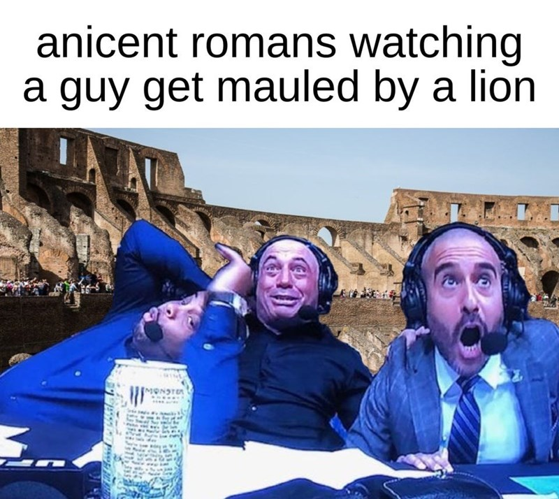 People - anicent romans watching a guy get mauled by a lion MONSTEA