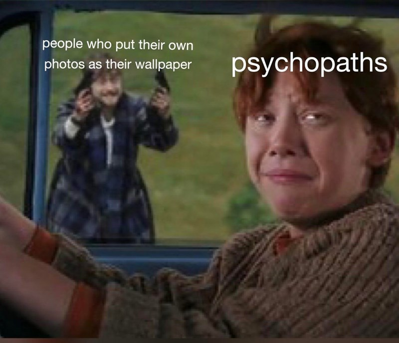Movie - people who put their own psychopaths photos as their wallpaper