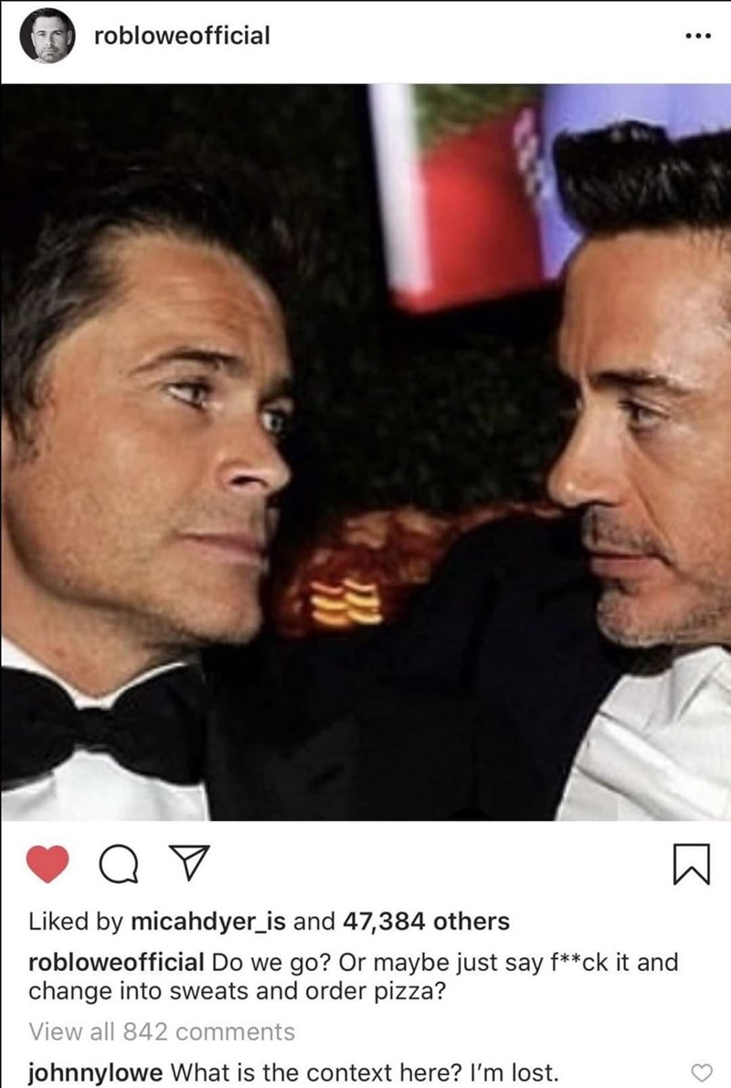 Nose - robloweofficial ... Liked by micahdyer_is and 47,384 others robloweofficial Do we go? Or maybe just say f**ck it and change into sweats and order pizza? View all 842 comments johnnylowe What is the context here? I'm lost.