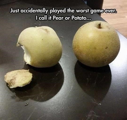 Food - Just accidentally played the worst game ever. I call it Pear or Potato...