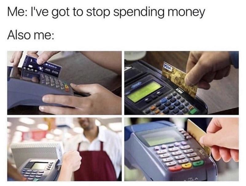 Product - Me: I've got to stop spending money Also me: VISA 400 0120 CM