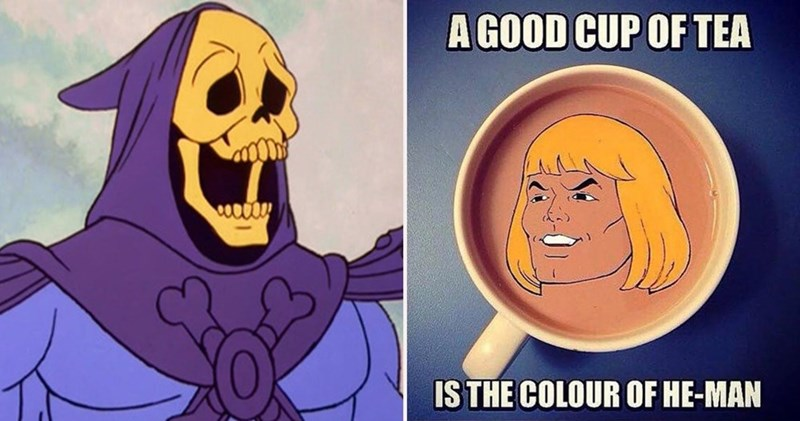 Animated cartoon - A GOOD CUP OF TEA IS THE COLOUR OF HE-MAN