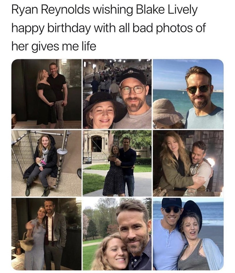 People - Ryan Reynolds wishing Blake Lively happy birthday with all bad photo of her gives me life