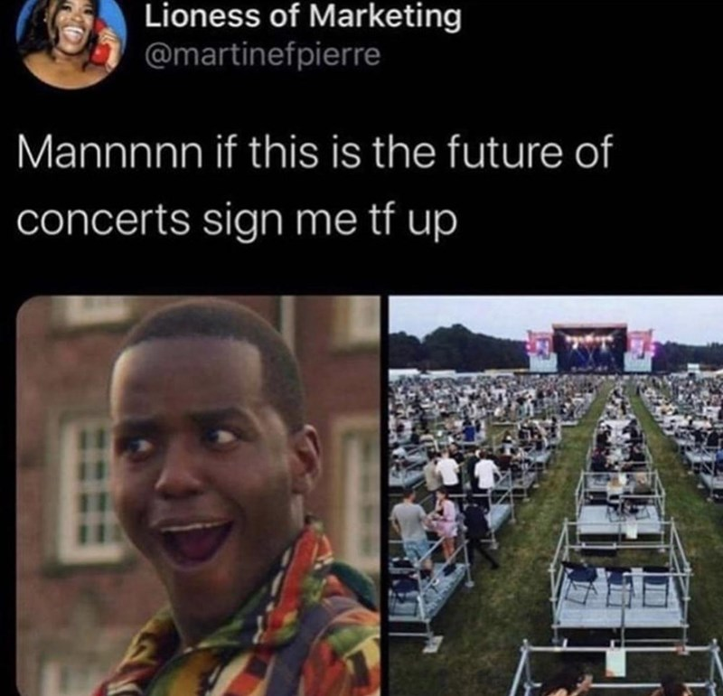 People - Lioness of Marketing @martinefpierre Mannnnn if this is the future of concerts sign me tf up %D