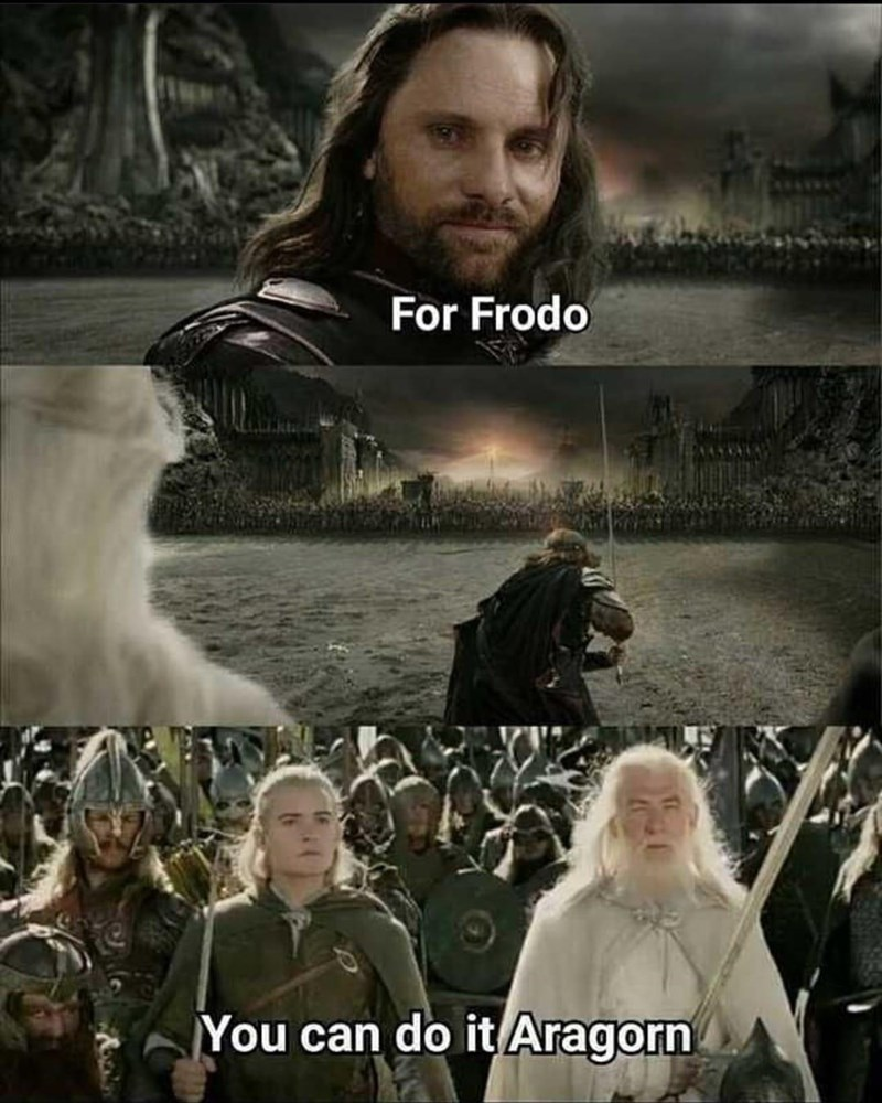 Movie - For Frodo You can do it Aragorn