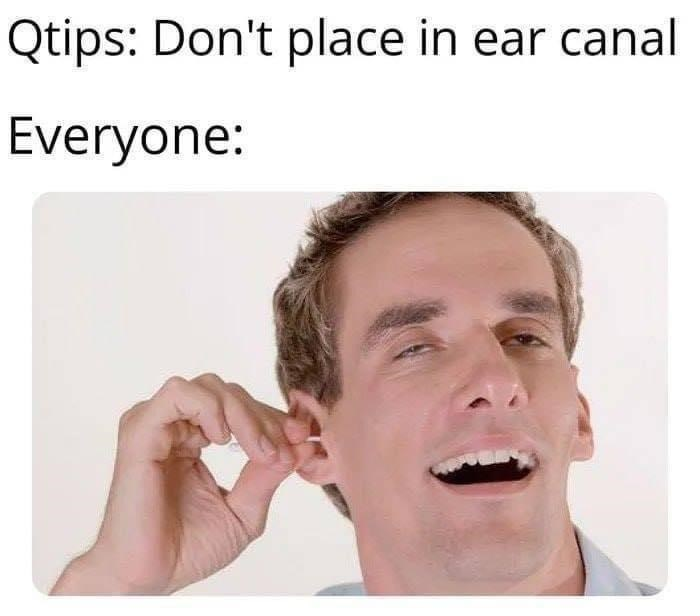Face - Qtips: Don't place in ear canal Everyone: