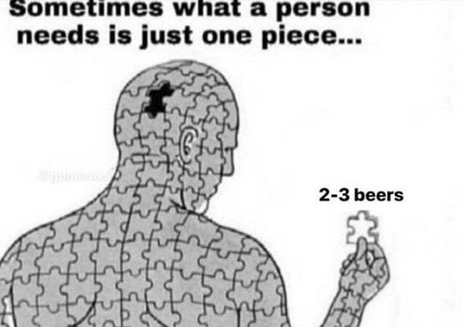 funny meme about needing a missing puzzle piece, the puzzle piece is beer