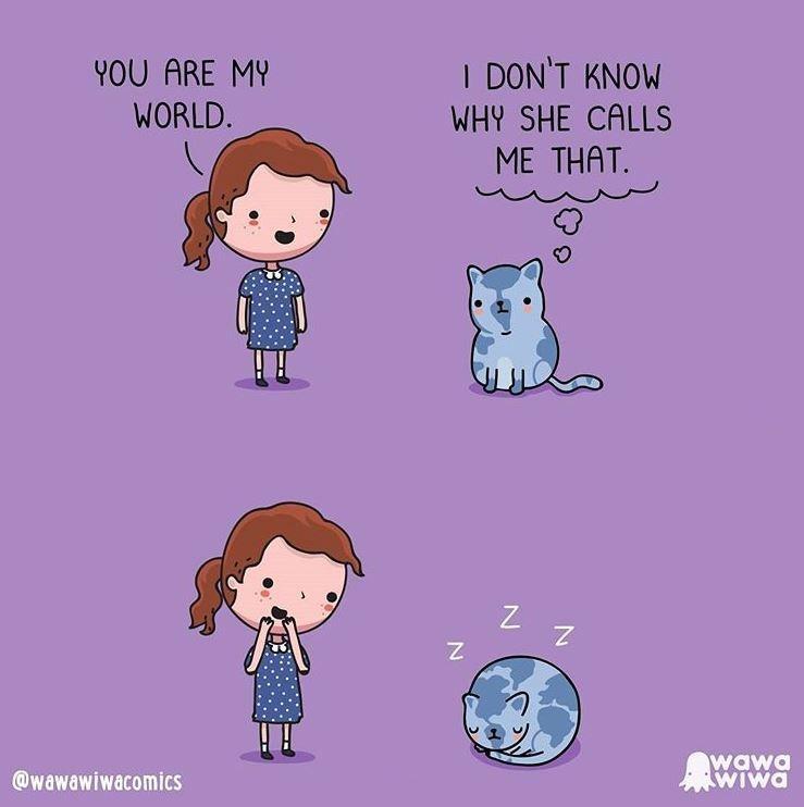 Cartoon - I DON'T KNOW WHY SHE CALLS ME THAT. YOU ARE MY WORLD. @wawawiwacomics wawa WIwa