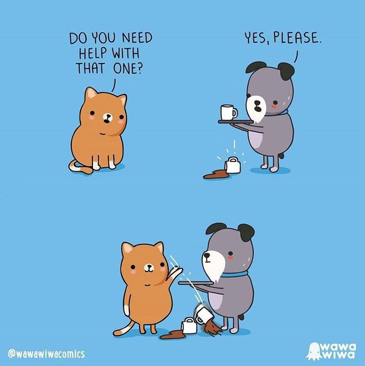 Cartoon - DO YOU NEED HELP WITH THAT ONE? YES, PLEASE. D @wawawiwacomics wawa WIwa
