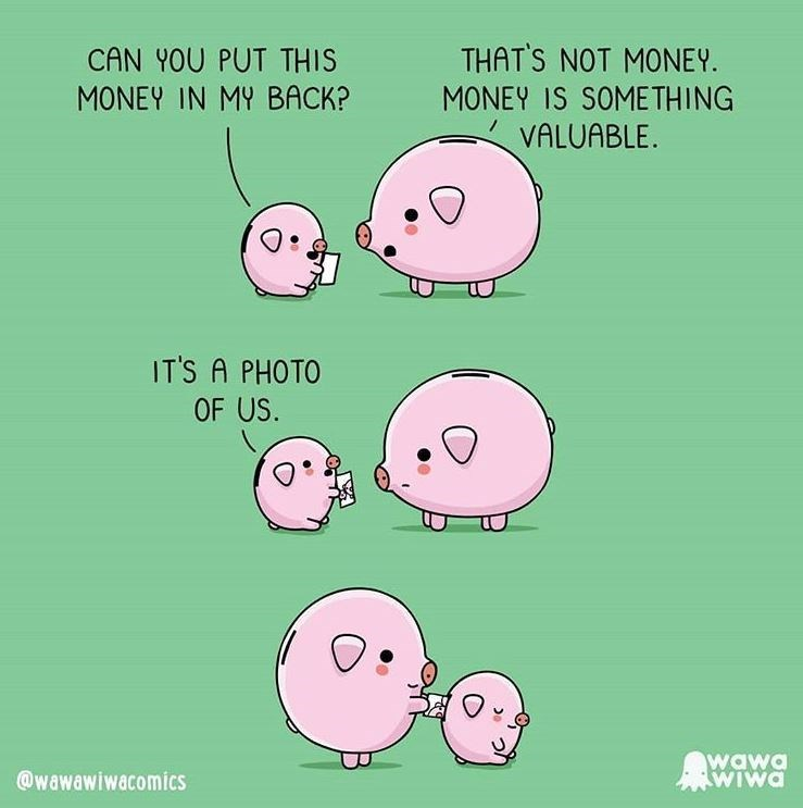 Text - THAT'S NOT MONEY. CAN YOU PUT THIS MONEY IN MY BACK? MONEY IS SOMETHING VALUABLE. IT'S A PHOTO OF US. @wawawiwacomics wawa WIwa