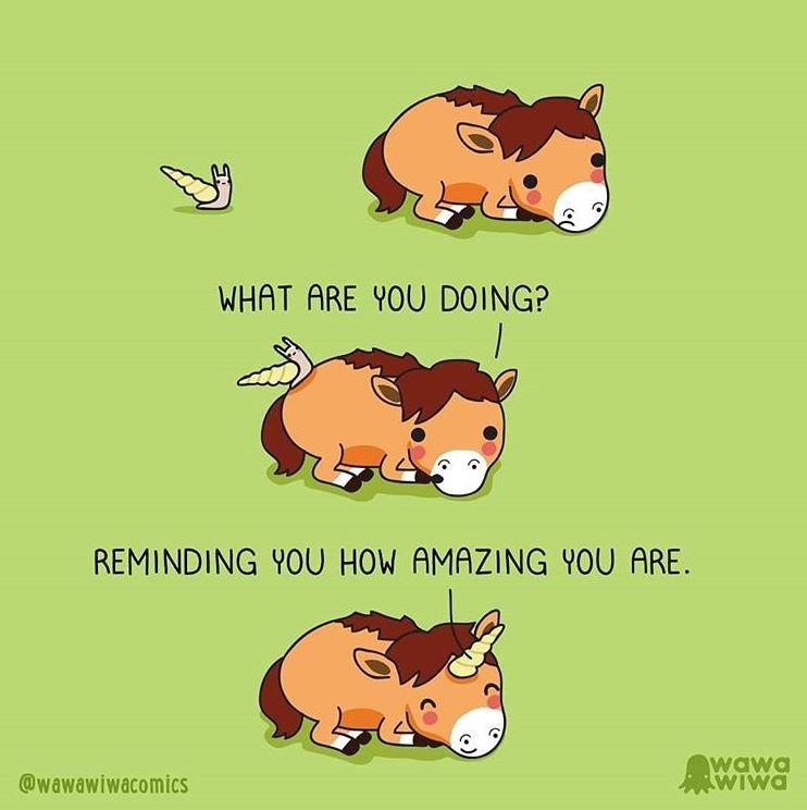 Text - WHAT ARE YOU DOING? REMINDING YOU HOW AMAZING YOU ARE. @wawawiwacomics wawa WIwa