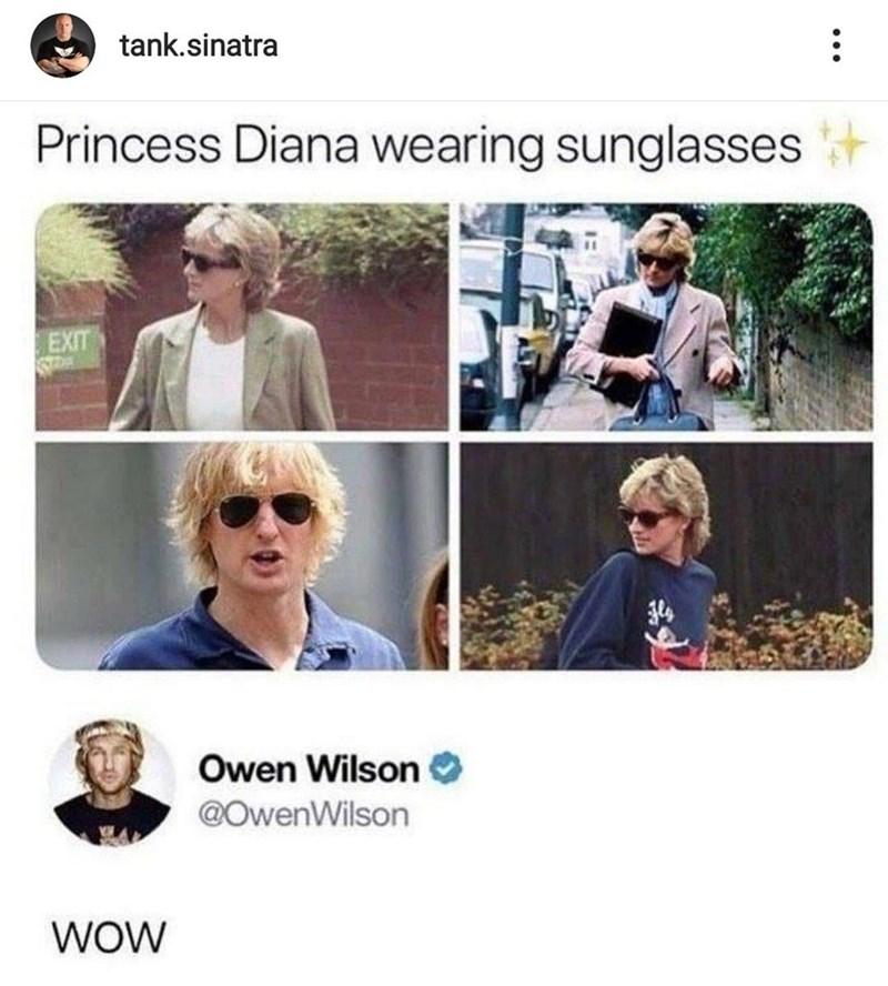Adaptation - tank.sinatra Princess Diana wearing sunglasses EXIT Owen Wilson O @OwenWilson WOW