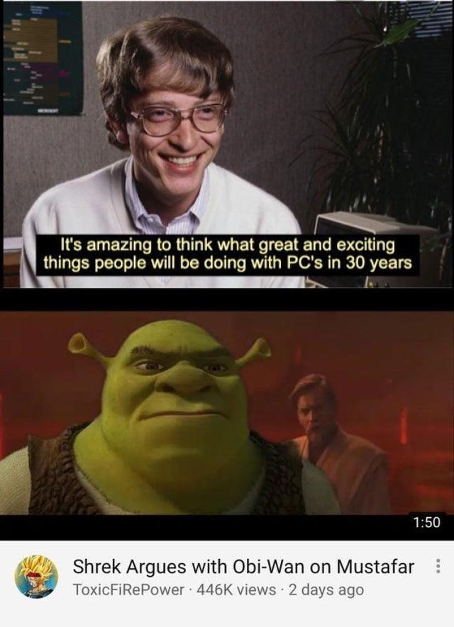 Photo caption - It's amazing to think what great and exciting things people will be doing with PC's in 30 years 1:50 Shrek Argues with Obi-Wan on Mustafar: ToxicFiRePower 446K views 2 days ago