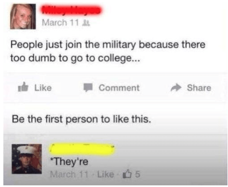 """Text - March 11 At People just join the military because there too dumb to go to college... Like Comment Share Be the first person to like this. """"They're March 11 Like 5"""