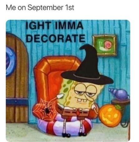 Cartoon - Me on September 1st IGHT IMMA DECORATE