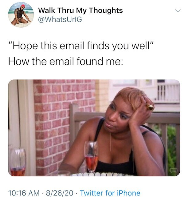 """Skin - Walk Thru My Thoughts @WhatsUrIG """"Hope this email finds you well"""" How the email found me: 10:16 AM - 8/26/20 · Twitter for iPhone"""