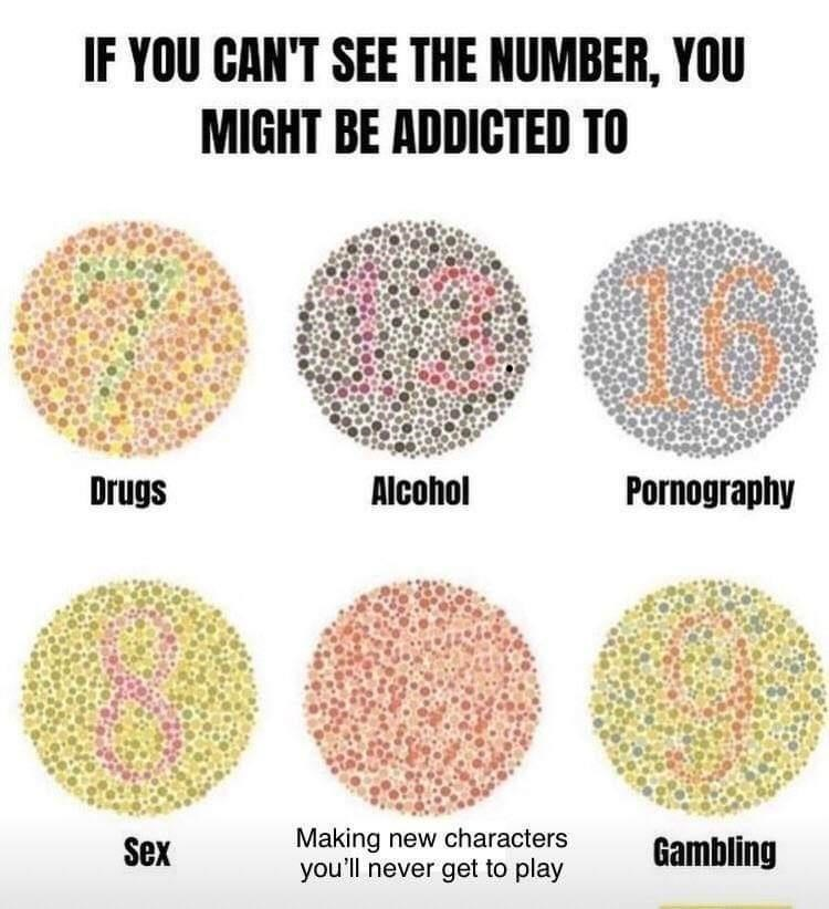 Font - IF YOU CAN'T SEE THE NUMBER, YOU MIGHT BE ADDICTED TO Drugs Alcohol Pornography Making new characters you'll never get to play Gambling Sex
