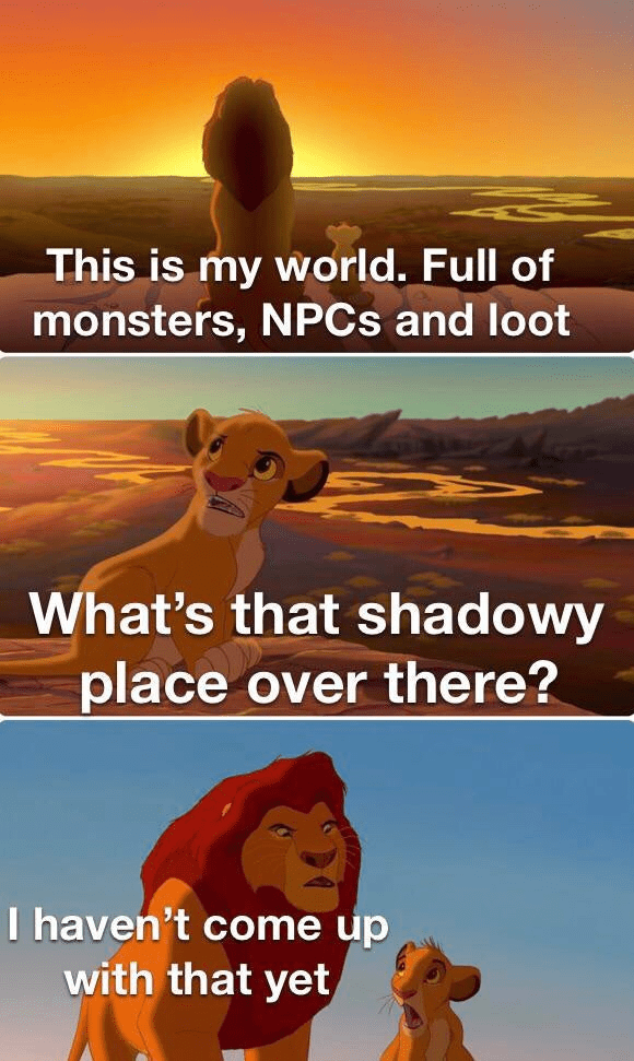 Sky - This is my world. Full of monsters, NPCS and loot What's that shadowy place over there? I haven't come up with that yet