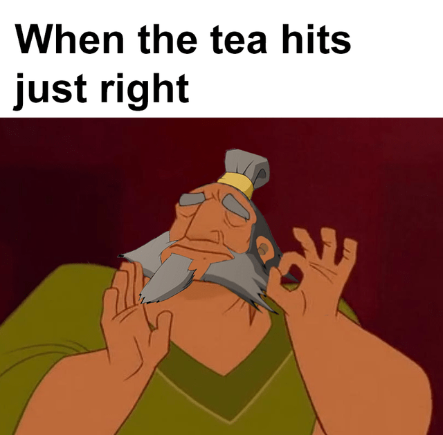 Cartoon - When the tea hits just right