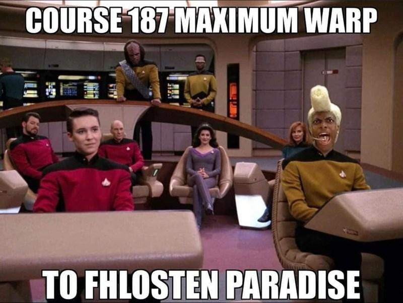 Internet meme - COURSE 187 MAXIMUM WARP TO FHLOSTEN PARADISE