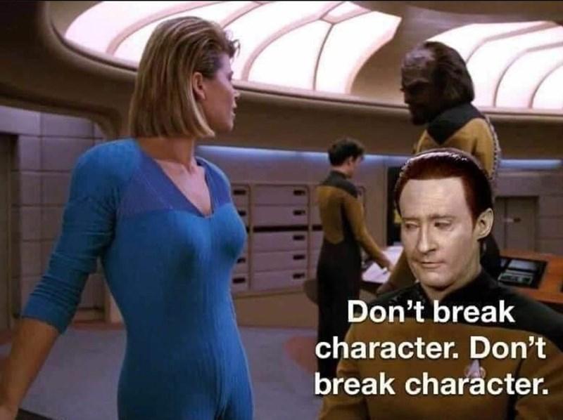 Shoulder - Don't break character. Don't break character.