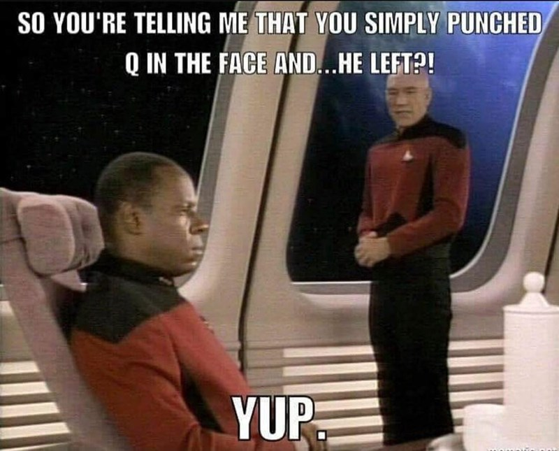 Photo caption - SO YOU'RE TELLING ME THAT YOU SIMPLY PUNCHED Q IN THE FACE AND...HE LEFT?! YUP: