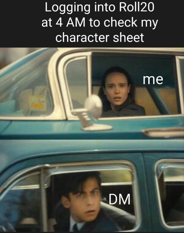 Motor vehicle - Logging into Roll20 at 4 AM to check my character sheet me DM