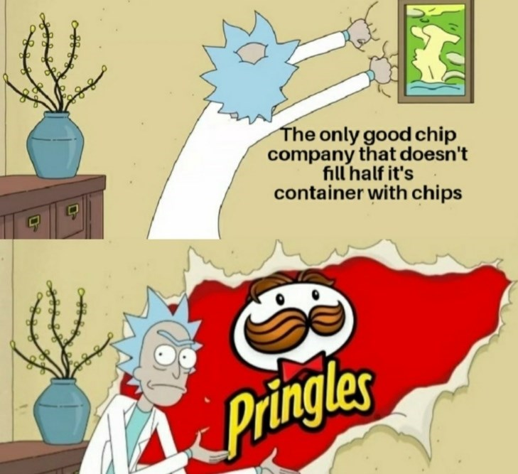 Cartoon - The only good chip company that doesn't fill half it's container with chips Pringles