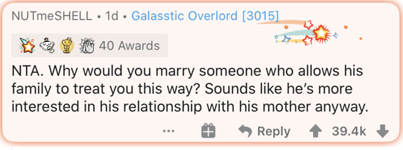 Text - NUTmeSHELL • 1d • Galasstic Overlord [3015]. N 40 Awards NTA. Why would you marry someone who allows his family to treat you this way? Sounds like he's more interested in his relationship with his mother anyway. Reply 39.4k