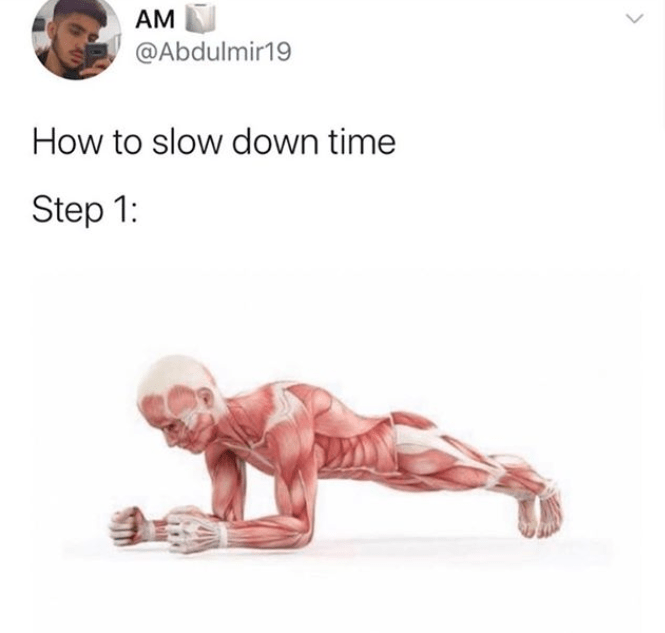 funny tweet about doing planks exercise makes time slower