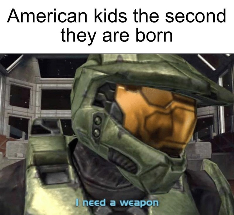 Soldier - American kids the second they are born I need a weapon