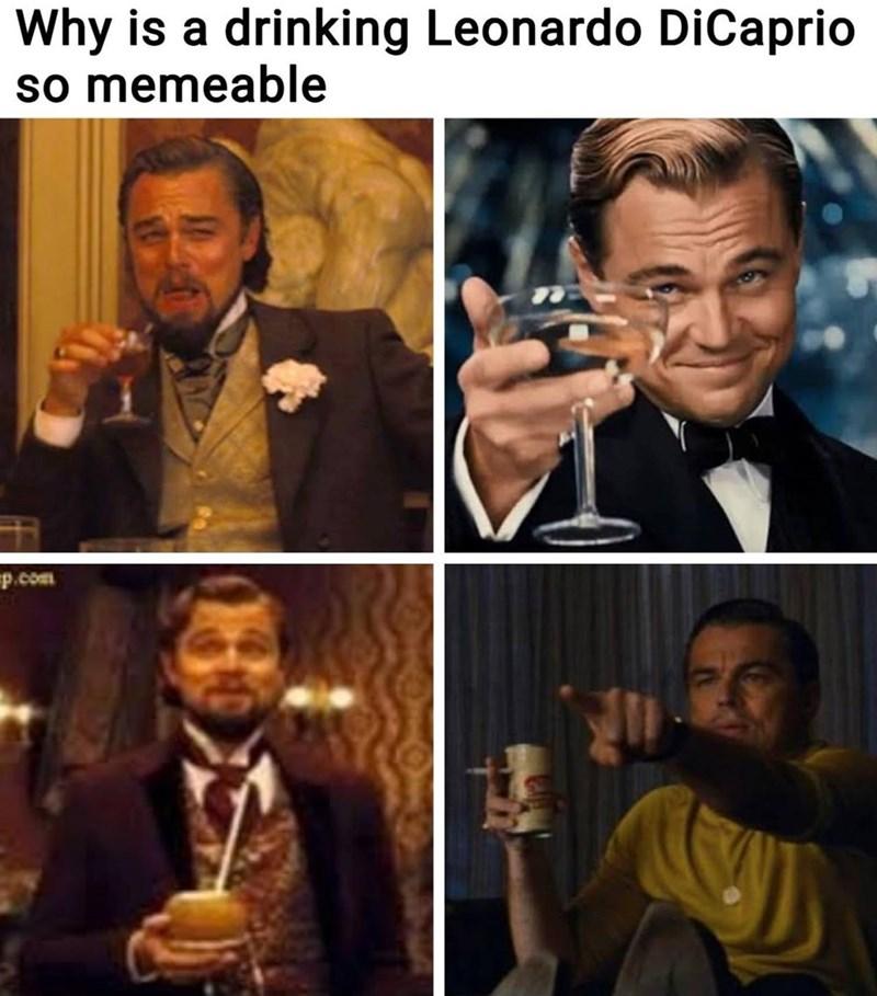 leonardo dicaprio laughing memes - Photo caption - Why is a drinking Leonardo DiCaprio so memeable p.com