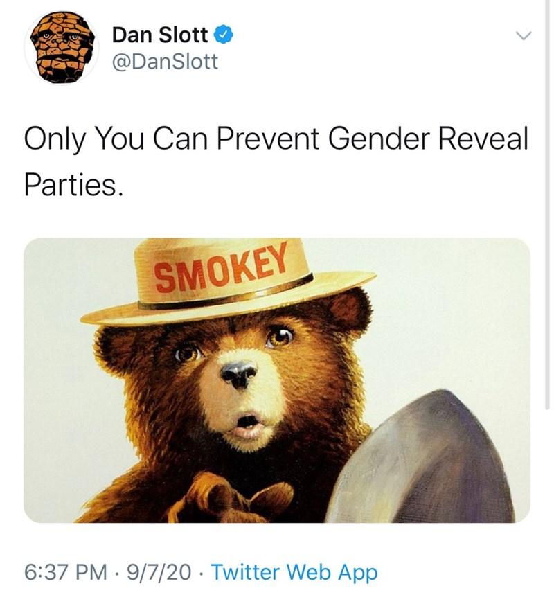 Text - Dan Slott @DanSlott Only You Can Prevent Gender Reveal Parties. SMOKEY 6:37 PM · 9/7/20 · Twitter Web App