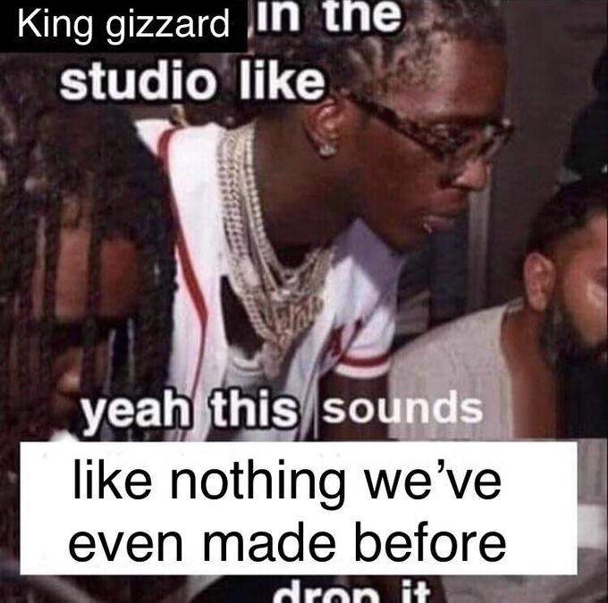 Photo caption - King gizzard in the studio like yeah this sounds like nothing we've even made before dron it
