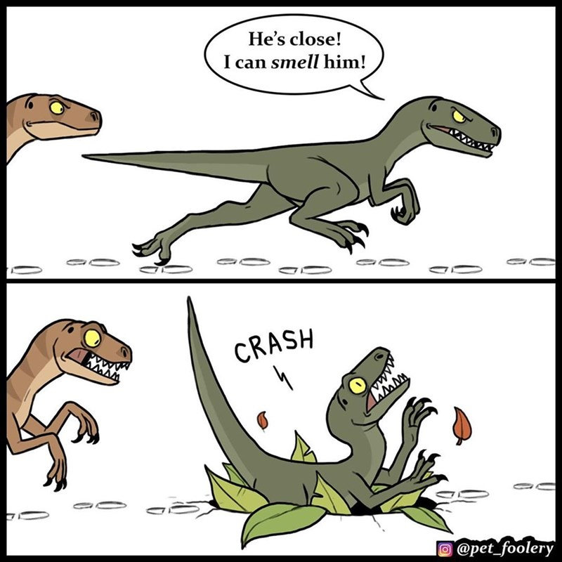 Cartoon - He's close! I can smell him! CRASH @pet_foolery