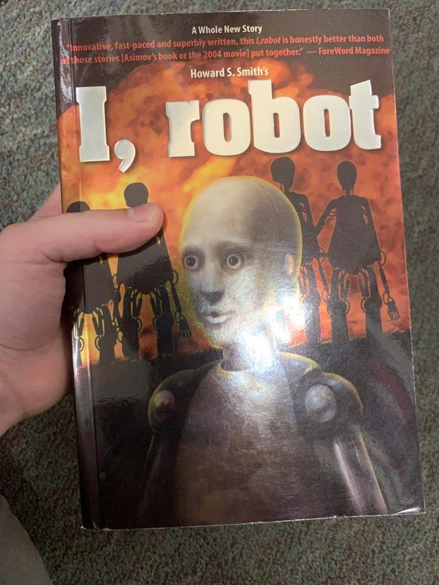 """Text - A Whole New Story """"Innovative, fast-paced and superbly written, this I,robot is honestly better than both Shose stories [Asimov's book or the 2004 movie] put together.""""-ForeWord Magazine Howard S. Smith's 1, robot TO 00"""