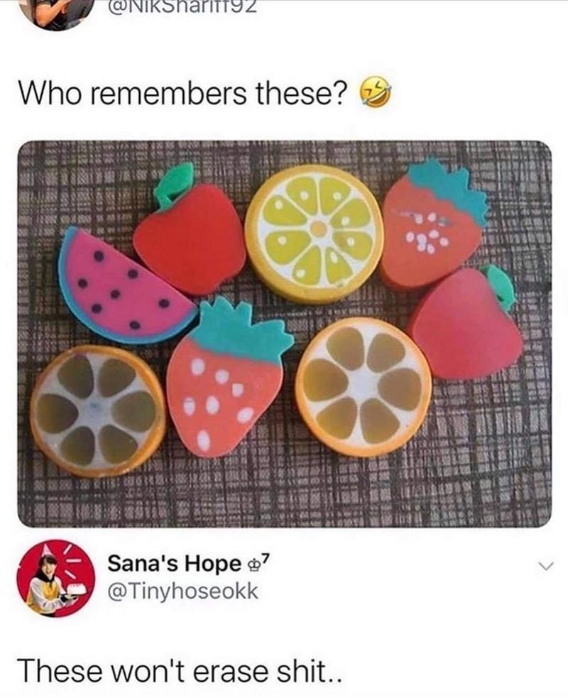 Citrus - @NIKShariTT92 Who remembers these? Sana's Hope 7 @Tinyhoseokk These won't erase shit..