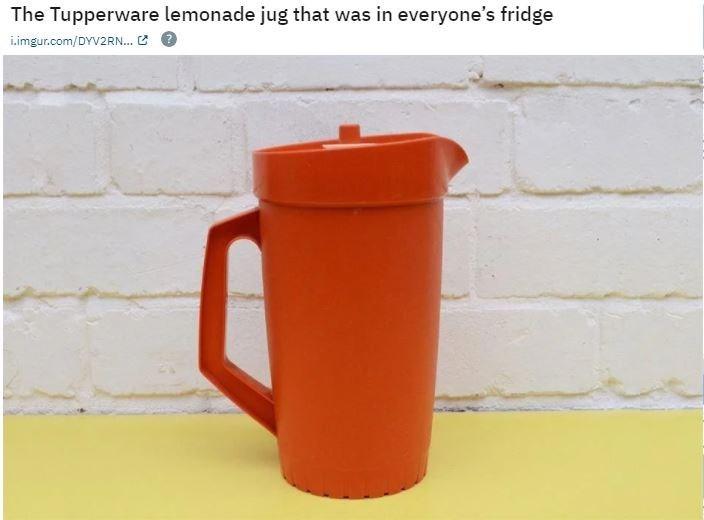 Water bottle - The Tupperware lemonade jug that was in everyone's fridge i.imgur.com/DYV2RN. 2