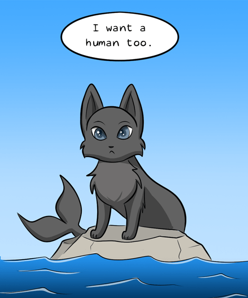 Cartoon - I want a human too.