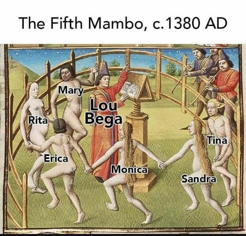 best funny memes - Cartoon - The Fifth Mambo, c.1380 AD Mary Lou Bega Rita Tina Erica Monica Sandra