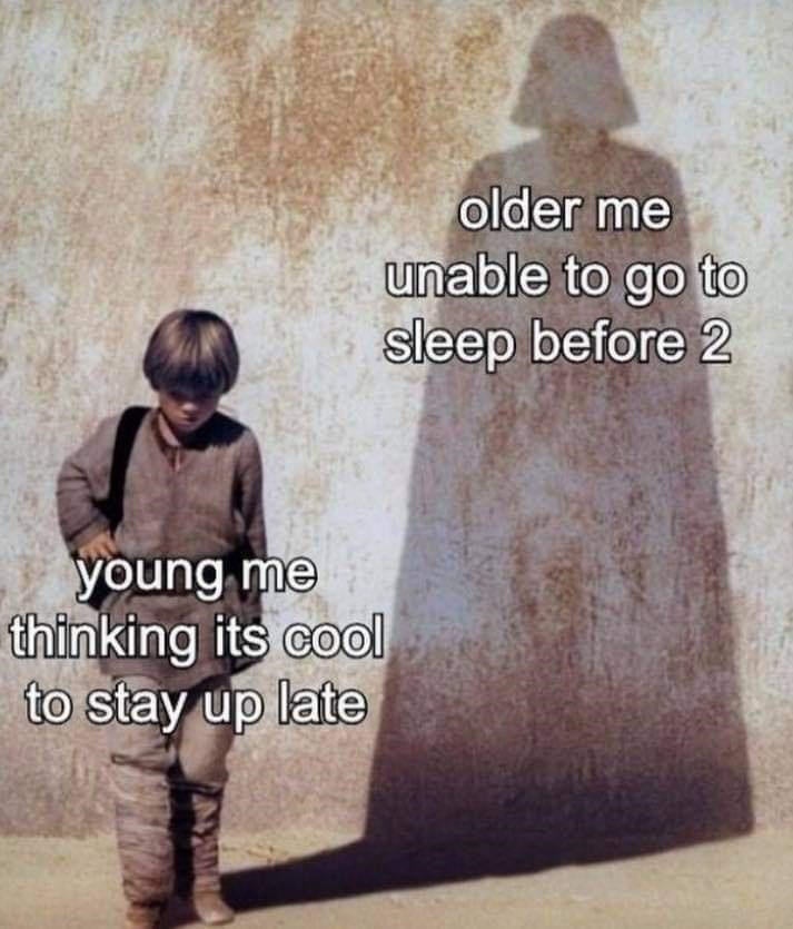 Text - older me unable to go to sleep before 2 young me thinking its cool to stay up late