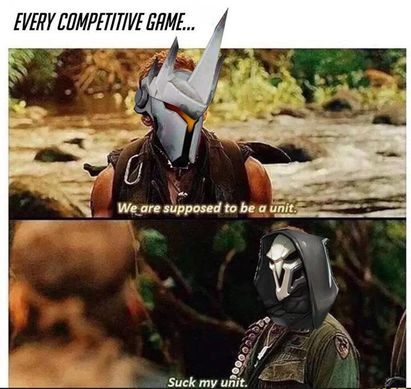 Technology - EVERY COMPETITIVE GAME. We are supposed to be a unit. ALERY Suck my unit.
