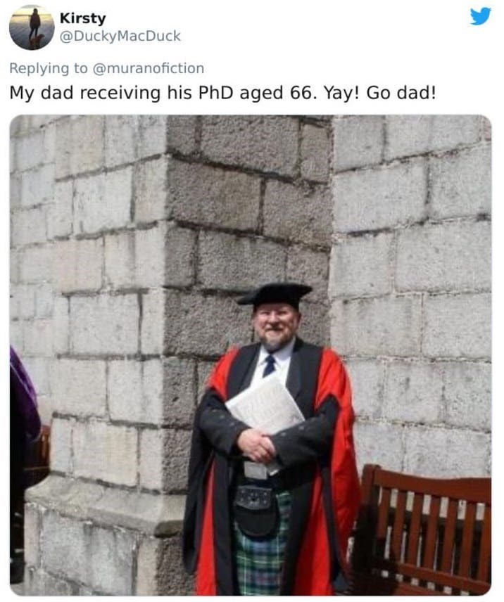 Academic dress - Kirsty @DuckyMacDuck Replying to @muranofiction My dad receiving his PhD aged 66. Yay! Go dad!
